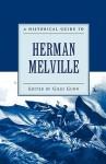 A Historical Guide to Herman Melville - Giles B. Gunn