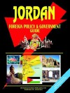 Jordan Foreign Policy and Government Guide - USA International Business Publications, USA International Business Publications