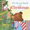 The Sweet Smell of Christmas (Scented Storybook) - Patricia M. Scarry, J.P. Miller