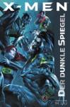 X-Men: Der Dunkle Spiegel (X-Men Marvel Series, #1) - Marjorie M. Liu, Marjorie M. Lui