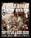 A Pale Horse Was Death - Troy Taylor, Rene Kruse