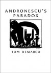 Andronescu's Paradox - Tom DeMarco