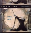 Framed Time: Toward a Postfilmic Cinema - Garrett Stewart