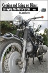 Coming and Going on Bikes: Essaying the Motorcycle (Riding Home) - Jack Lewis