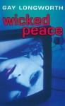 Wicked Peace - Gay Longworth