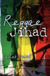 Reggae Jihad - Caleb Smith