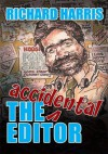 The Accidental Editor - Richard Harris