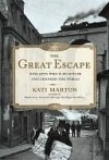 The Great Escape: Nine Jews Who Fled Hitler and Changed the World - Kati Marton