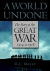 A World Undone: The Story of the Great War, 1914 to 1918 (Audio) - G.J. Meyer