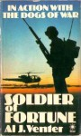 Soldier Of Fortune: In Action With The Dogs Of War - Al J. Venter