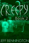 Creepy 2: A Collection of Scary Stories (Creepy Collection Series) - Jeff Bennington, Katie M. John, Jay Krow