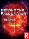 Beyond The Fall Of Night - Arthur C. Clarke, Gregory Benford