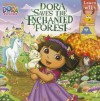 Dora Saves the Enchanted Forest - Sheila Sweeny Higginson, Victoria Miller
