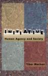 Initiative: Human Agency and Society - Tibor R. Machan