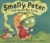 Smelly Peter: The Great Pea Eater - Steve Smallman, Joëlle Dreidemy
