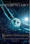 Legend of the Guardians: The Owls of Ga'hoole (Guardians of Ga'hoole, #1-3) - Kathryn Lasky