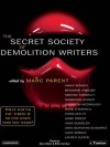The Secret Society of Demolition Writers - Marc Parent, Aimee Bender, Michael Connelly