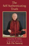 The Self-Authenticating Truth: Essays from the Aletheon - Adi Da Samraj