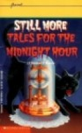 Still More Tales for the Midnight Hour - Judith Bauer Stamper