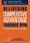 Delivering Competitive Advantage Through Bpm: Real-World Business Process Management - J Bryan Lail, Linus Chow, Paul Lam