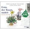 Erna, der Baum nadelt: Und andere starke Stücke - Robert Gernhard, Bernd Eilert, Peter Knorr