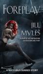 Foreplay - Jill Myles