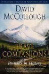 Brave Companions: Portraits in History - David McCullough