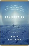 Consumption Consumption Consumption - Kevin Patterson