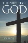 The Pursuit of God - A.W. Tozer