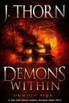 Demons Within: Unholy Fire - J. Thorn