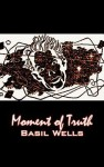 Moment of Truth - Basil Wells