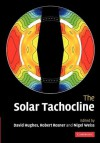 The Solar Tachocline - David W. Hughes, Robert Rosner, Nigel Weiss