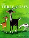 Three Goats (Modern Curriculum Press Beginning to Read Series) - Margaret Hillert