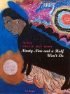 The Art of Nellie Mae Rowe : Ninety-Nine and a Half Won't Do - Lee Kogan