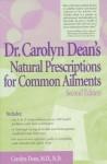 Dr. Carolyn Dean's Natural Prescriptions for Common Ailments - Carolyn Dean