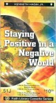 Staying Positive in a Negative World - Kenneth E. Hagin