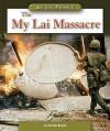 The My Lai Massacre - Michael Burgan