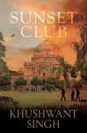 THE SUNSET CLUB - Khushwant Singh