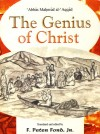 The Genius Of Christ - ʻAbbās Maḥmūd ʻAqqād, F. Peter Ford, Jr.