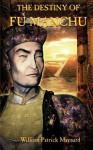 The Destiny of Fu Manchu - William Patrick Maynard