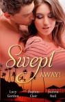 Swept Away! (Mills & Boon By Request): Accidentally Expecting! / Salzano's Captive Bride / Hawaiian Sunset, Dream Proposal - Lucy Gordon, Daphne Clair, Joanna Neil