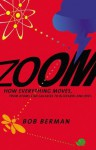 Zoom: From Atoms and Galaxies to Blizzards and Bees: How Everything Moves - Bob Berman
