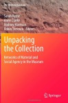 Unpacking the Collection: Networks of Material and Social Agency in the Museum (One World Archaeology) - Sarah Byrne, Anne Clarke, Rodney Harrison, Robin Torrence