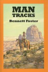 Man Tracks - Bennett Foster