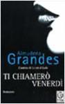 Ti chiamerò Venerdì - Almudena Grandes, Ilide Carmignani