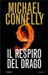 Il respiro del drago (Thriller) (Italian Edition) - Michael Connelly, S. Tettamanti, g. Traverso