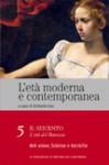 L'età moderna e contemporanea: Il Seicento - L'età del Barocco: Arti visive, scienze e tecniche - vol. 5 - Umberto Eco