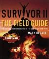 Survivor II: The Field Guide - Mark Burnett