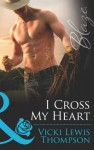 I Cross My Heart (Mills & Boon Blaze) (Sons of Chance - Book 12) - Vicki Lewis Thompson