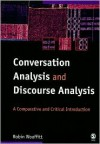 Conversation Analysis and Discourse Analysis: A Comparative and Critical Introduction - Robin Wooffitt